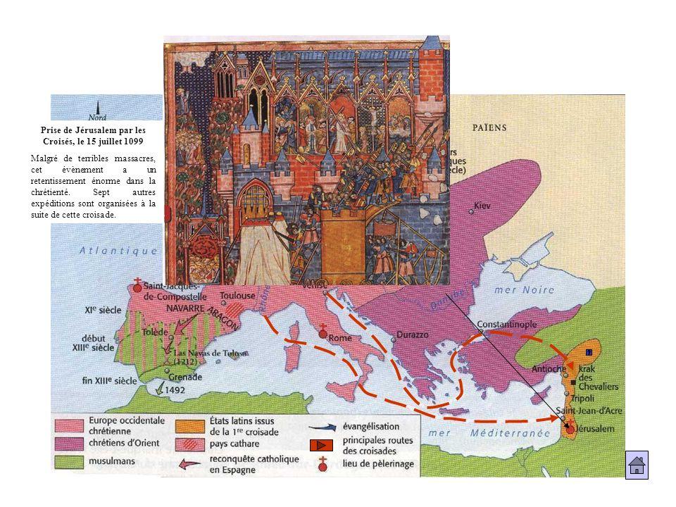Prise de Jérusalem par les Croisés, le 15 juillet 1099 Malgré de terribles massacres, cet évènement a un retentissement énorme dans la chrétienté. Sep