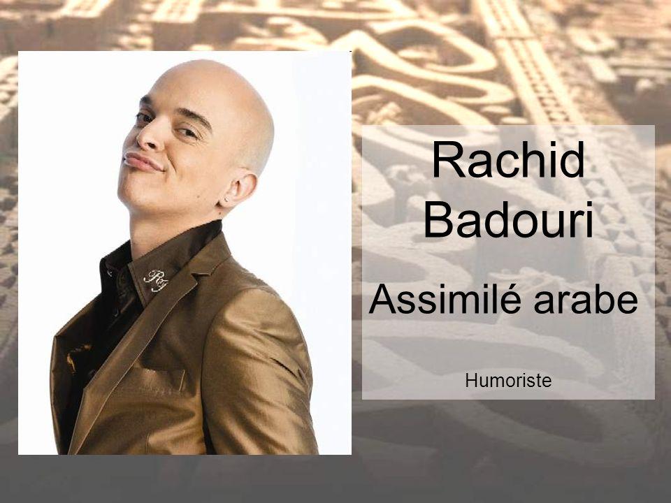 Rachid Badouri Assimilé arabe Humoriste