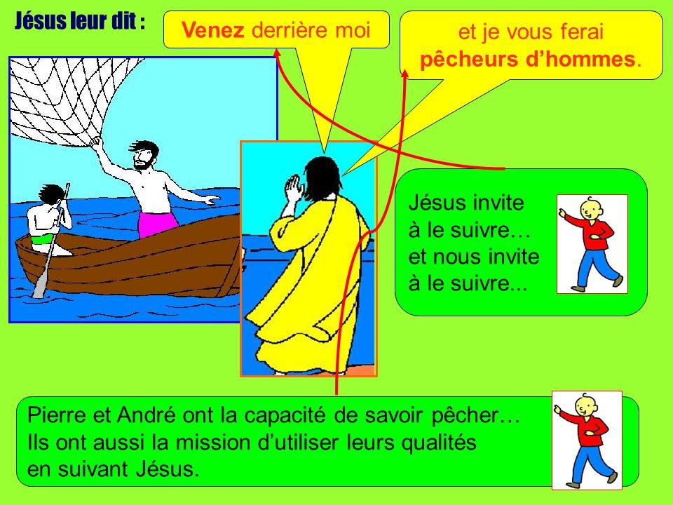 Jésus leur dit : Venez derrière moi et je vous ferai pêcheurs dhommes.