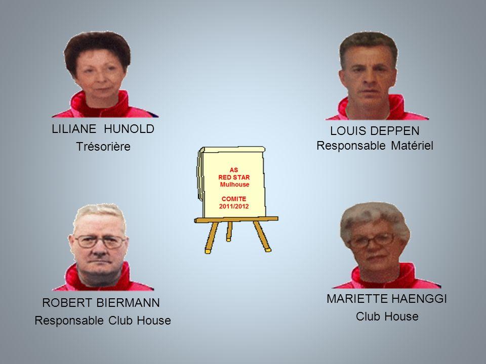 LILIANE HUNOLD Trésorière ROBERT BIERMANN Responsable Club House MARIETTE HAENGGI Club House LOUIS DEPPEN Responsable Matériel