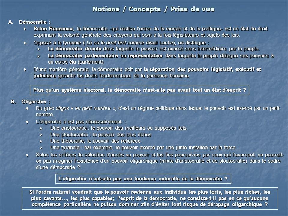 Notions / Concepts / Prise de vue A.Démocratie : Selon Rousseau, la démocratie -qui réalise lunion de la morale et de la politique- est un état de dro