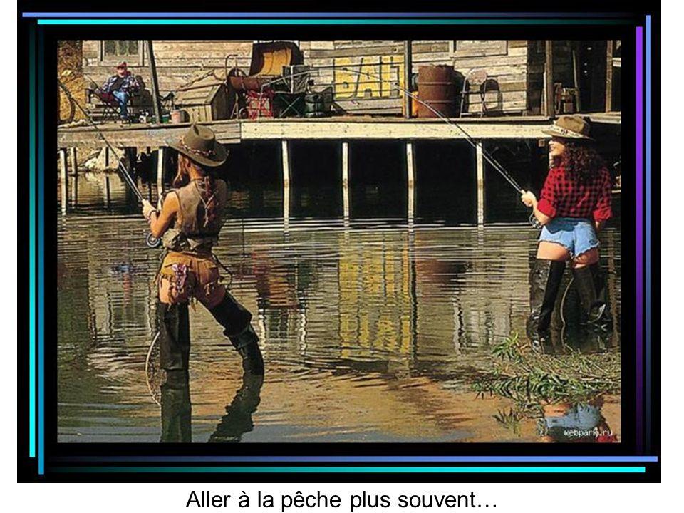 Aller à la pêche plus souvent…