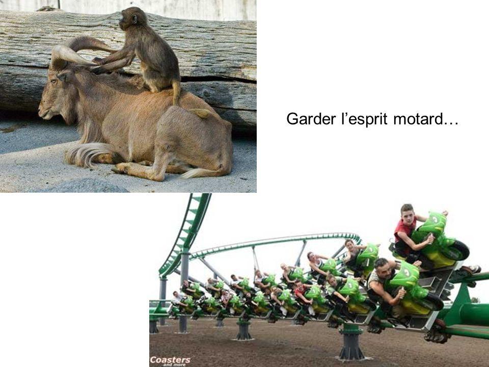 Garder lesprit motard…