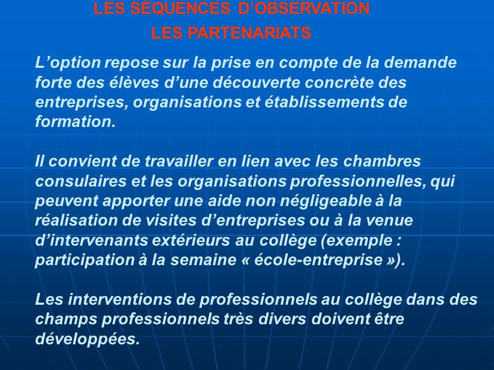 Loption repose sur la prise en compte de la demande forte des élèves dune découverte concrète des entreprises, organisations et établissements de formation.