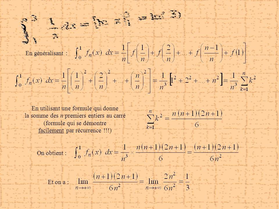 En utilisant une formule qui donne la somme des n premiers entiers au carré (formule qui se démontre facilement par récurrence !!!) En généralisant :