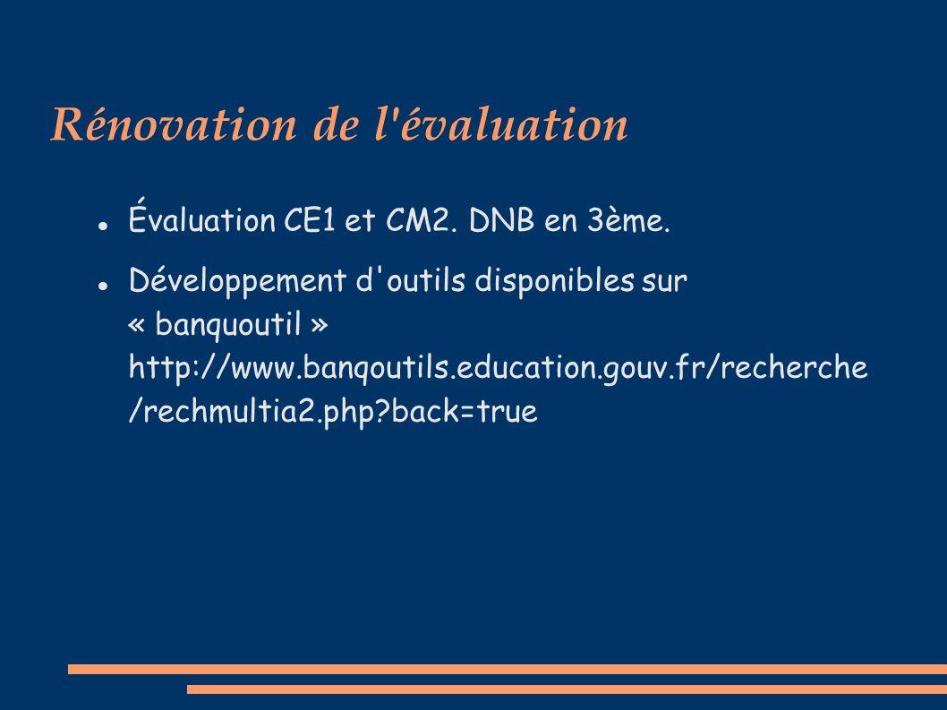 Rénovation de l évaluation Évaluation CE1 et CM2.DNB en 3ème.