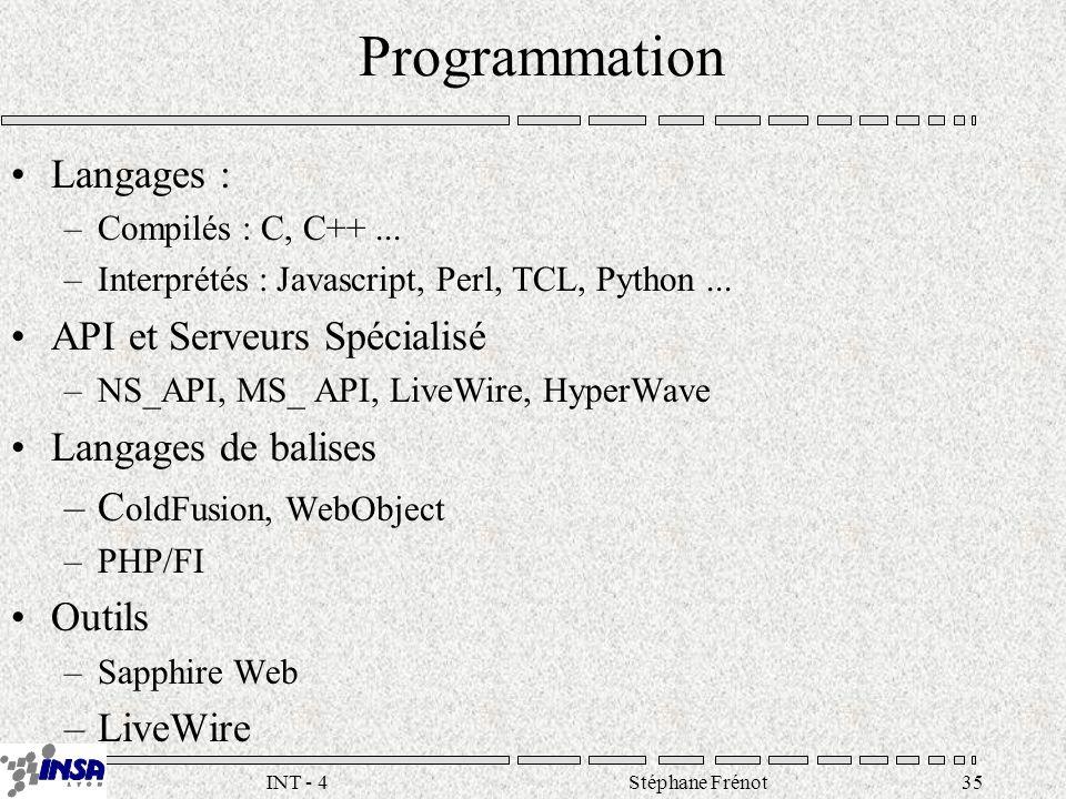 Stéphane Frénot35INT - 4 Programmation Langages : –Compilés : C, C++...