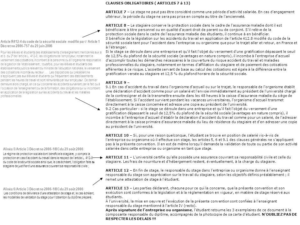 CLAUSES OBLIGATOIRES ( ARTICLES 7 à 13) ARTICLE 7 – Le stage ne peut pas être considéré comme une période dactivité salariée. En cas dengagement ultér