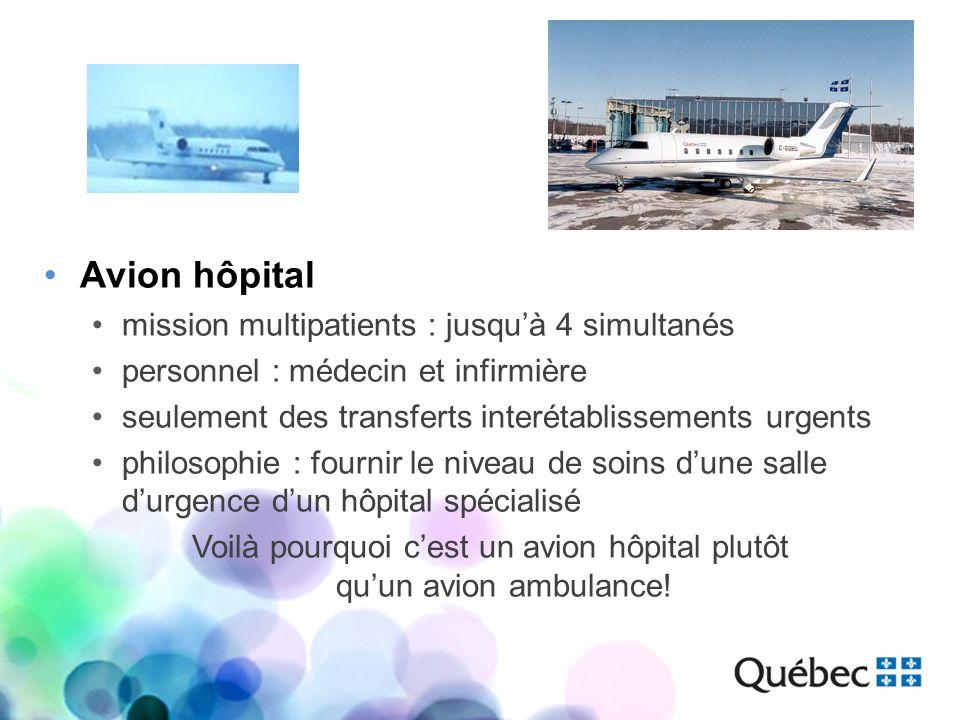 Avion hôpital mission multipatients : jusquà 4 simultanés personnel : médecin et infirmière seulement des transferts interétablissements urgents philo