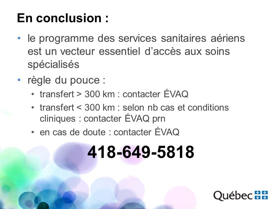 En conclusion : le programme des services sanitaires aériens est un vecteur essentiel daccès aux soins spécialisés règle du pouce : transfert > 300 km