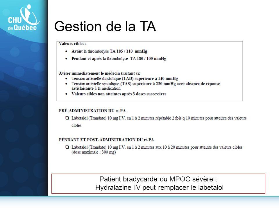 Gestion de la TA Patient bradycarde ou MPOC sévère : Hydralazine IV peut remplacer le labetalol