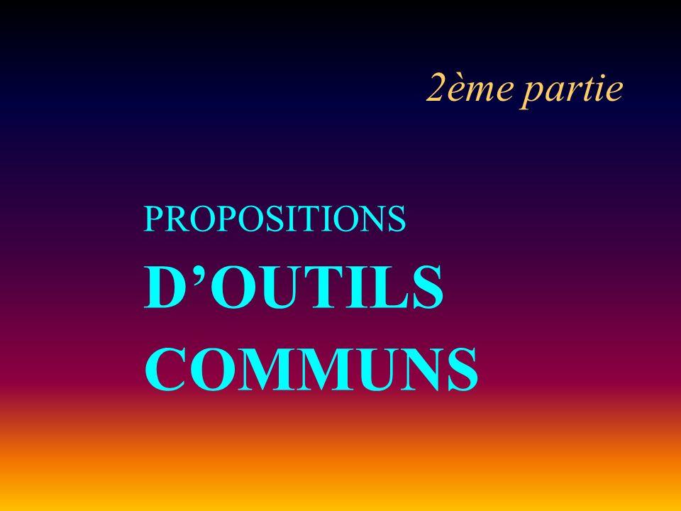 2ème partie PROPOSITIONS DOUTILS COMMUNS