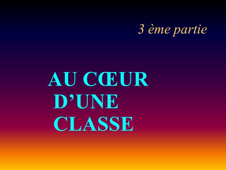 3 ème partie AU CŒUR DUNE CLASSE