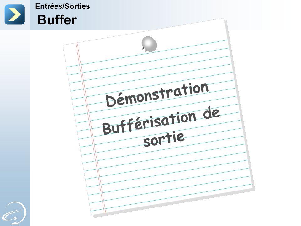 Buffer Entrées/Sorties Démonstration Bufférisation de sortie