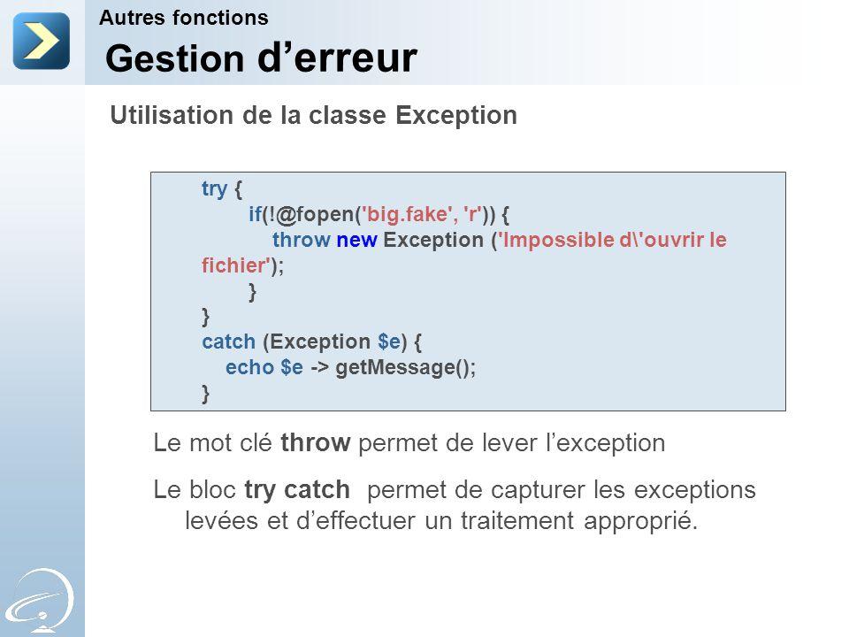 Le mot clé throw permet de lever lexception Le bloc try catch permet de capturer les exceptions levées et deffectuer un traitement approprié. Autres f
