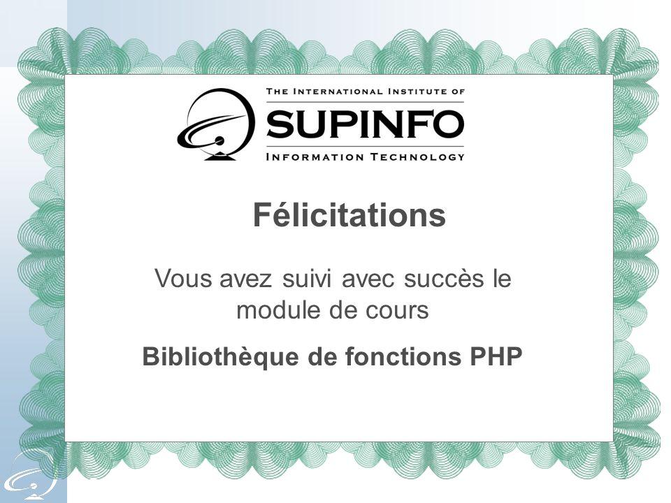Félicitations Vous avez suivi avec succès le module de cours Bibliothèque de fonctions PHP