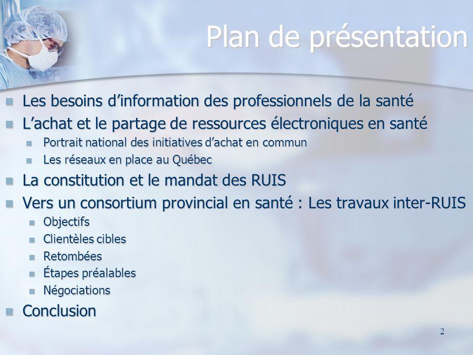 2 Plan de présentation Les besoins dinformation des professionnels de la santé Les besoins dinformation des professionnels de la santé Lachat et le pa