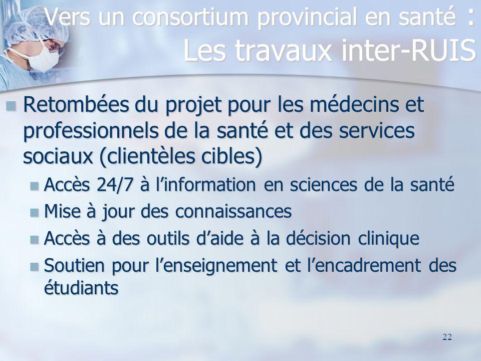 22 Retombées du projet pour les médecins et professionnels de la santé et des services sociaux (clientèles cibles) Retombées du projet pour les médeci