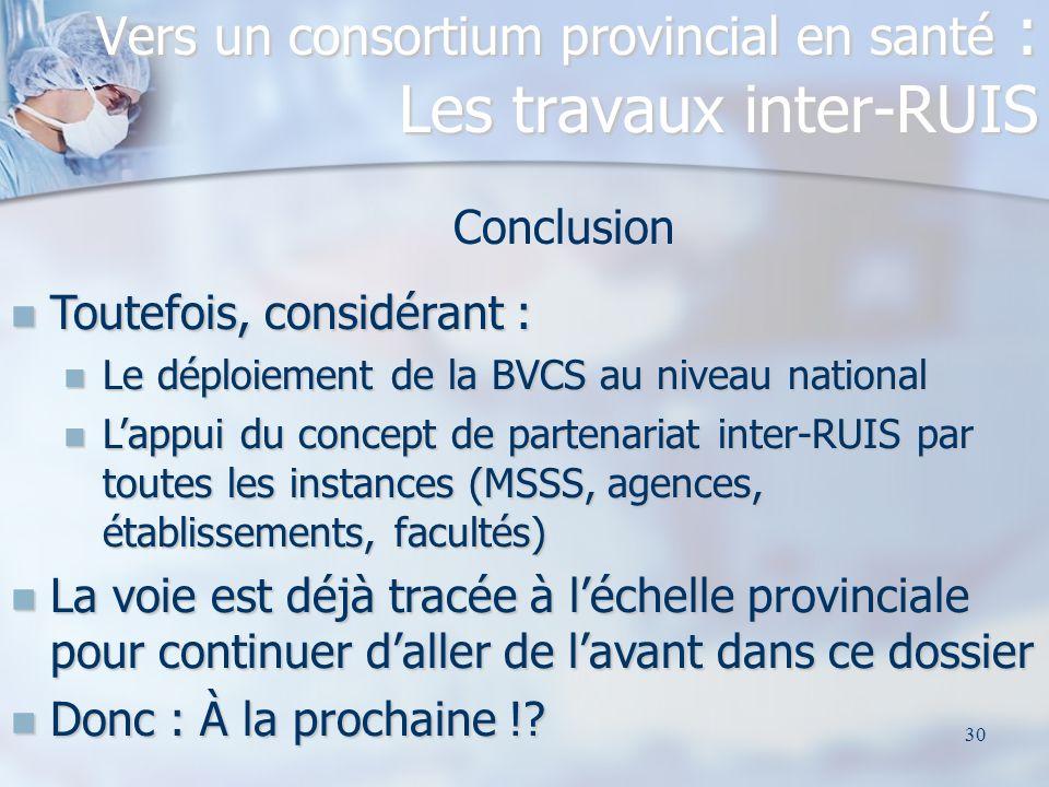 30 Conclusion Toutefois, considérant : Toutefois, considérant : Le déploiement de la BVCS au niveau national Le déploiement de la BVCS au niveau natio