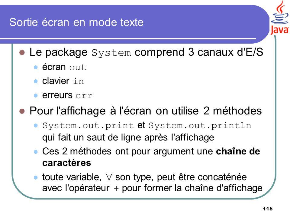 115 Sortie écran en mode texte Le package System comprend 3 canaux d'E/S écran out clavier in erreurs err Pour l'affichage à l'écran on utilise 2 méth