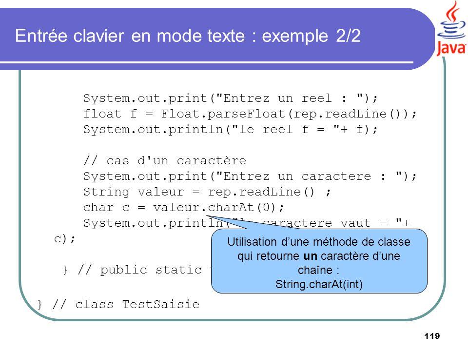 119 Entrée clavier en mode texte : exemple 2/2 System.out.print(