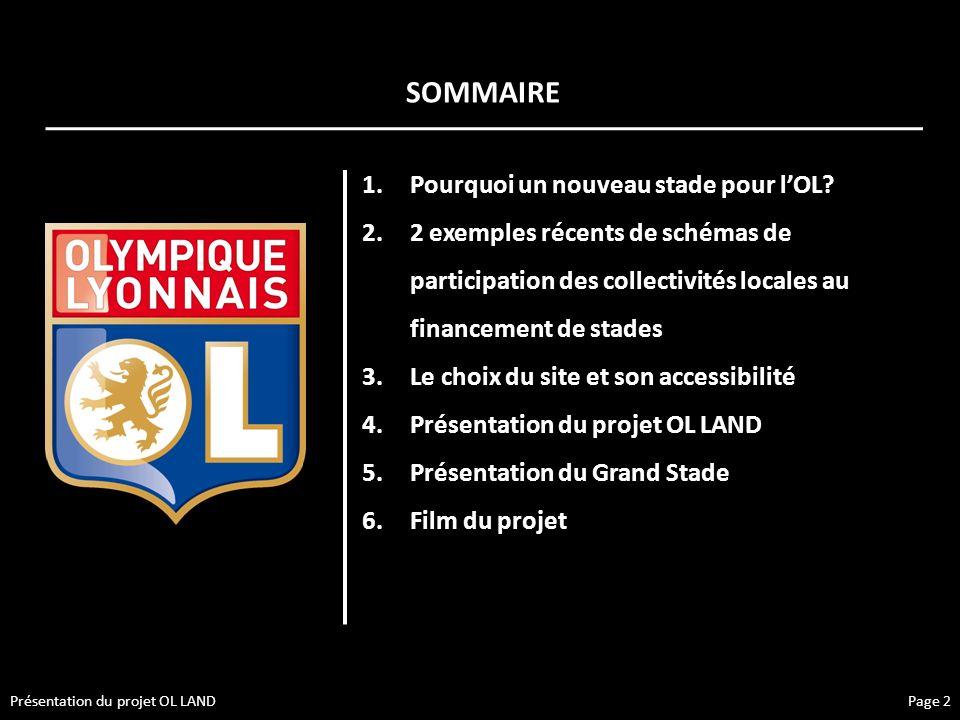 1.Pourquoi un nouveau stade pour lOL? 2.2 exemples récents de schémas de participation des collectivités locales au financement de stades 3.Le choix d