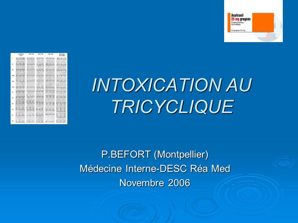 INTOXICATION AU TRICYCLIQUE P.BEFORT (Montpellier) Médecine Interne-DESC Réa Med Novembre 2006