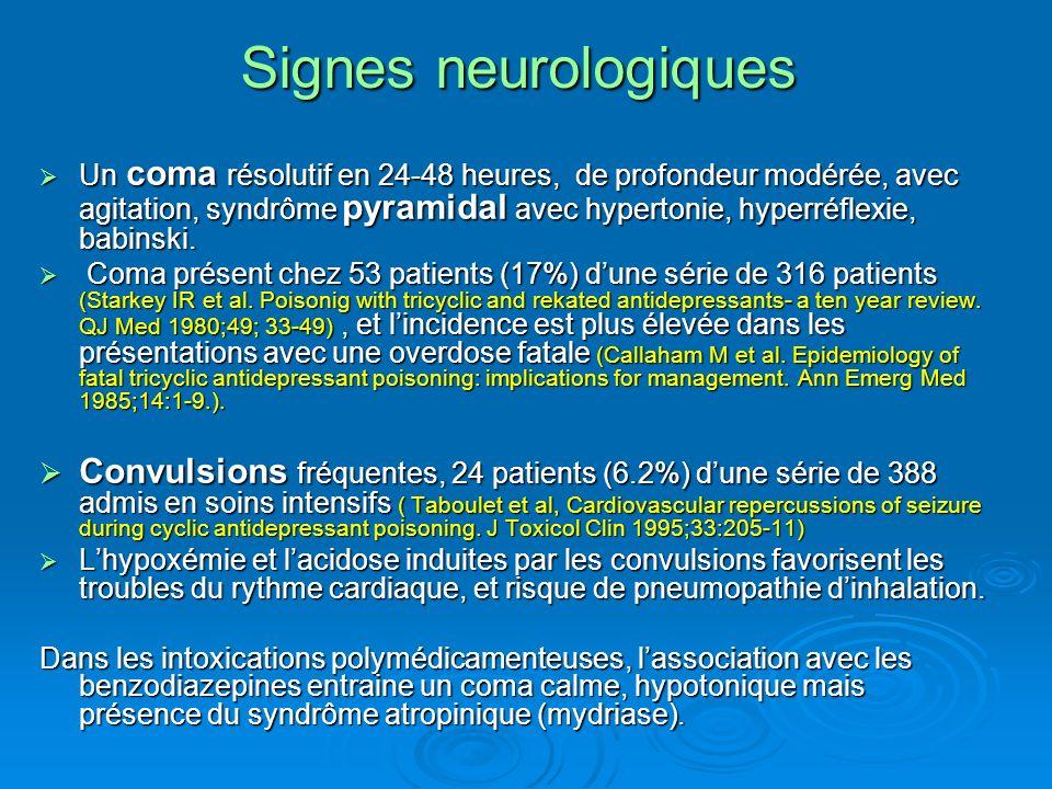 Signes neurologiques Un coma résolutif en 24-48 heures, de profondeur modérée, avec agitation, syndrôme pyramidal avec hypertonie, hyperréflexie, babi