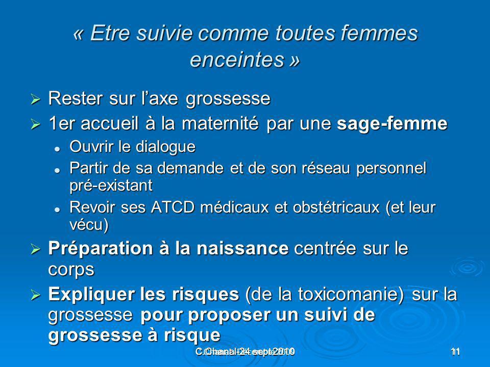 C.Chanal-24 sept 201011 C.Chanal - Décembre 200911 « Etre suivie comme toutes femmes enceintes » Rester sur laxe grossesse Rester sur laxe grossesse 1