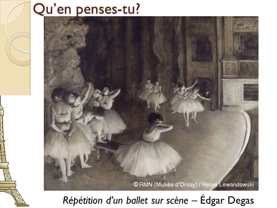 Quen penses-tu? Répétition dun ballet sur scène – Édgar Degas
