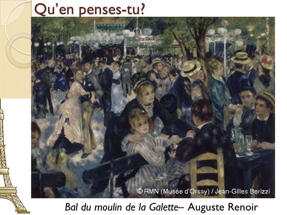 Quen penses-tu? Bal du moulin de la Galette– Auguste Renoir