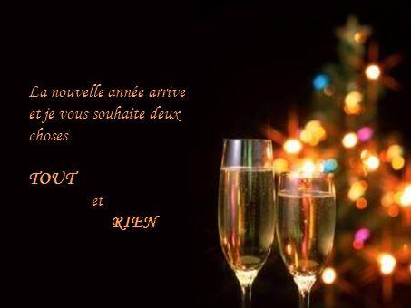 La nouvelle année arrive et je vous souhaite deux choses TOUT et RIEN