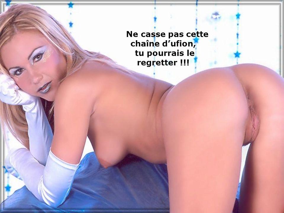 Ne casse pas cette chaîne dufion, tu pourrais le regretter !!!