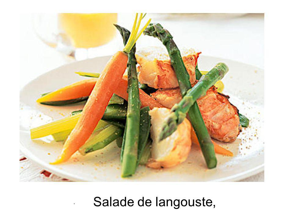 · Salade de langouste,