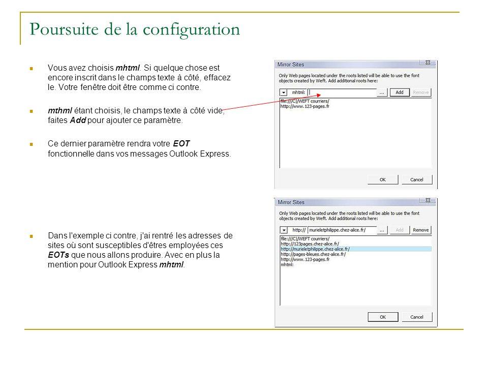 Poursuite de la configuration Vous avez choisis mhtml. Si quelque chose est encore inscrit dans le champs texte à côté, effacez le. Votre fenêtre doit