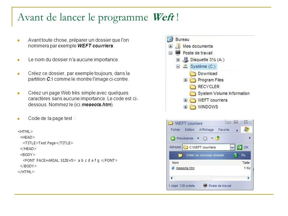Avant de lancer le programme Weft ! Avant toute chose, préparer un dossier que l'on nommera par exemple WEFT courriers. Le nom du dossier n'a aucune i