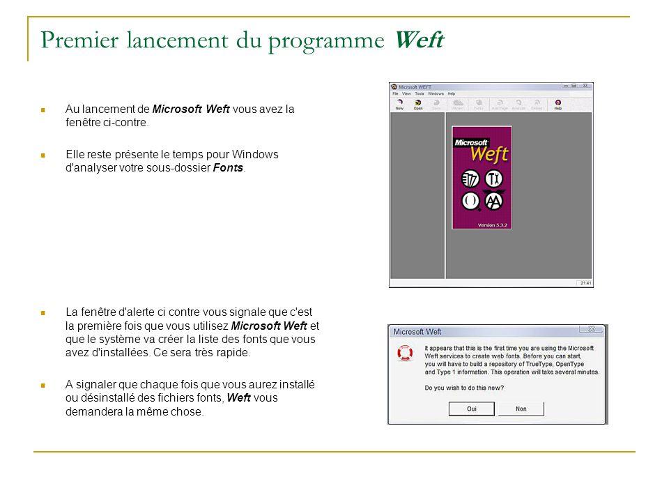 Premier lancement du programme Weft Au lancement de Microsoft Weft vous avez la fenêtre ci-contre. Elle reste présente le temps pour Windows d'analyse