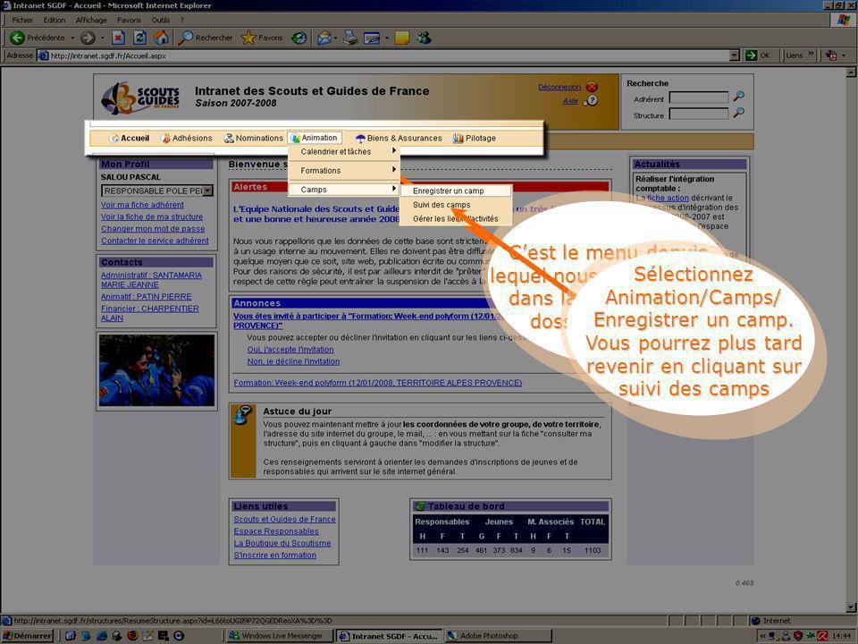 Cest le menu depuis lequel nous allons entrer dans la création dun dossier de camp Sélectionnez Animation/Camps/ Enregistrer un camp.