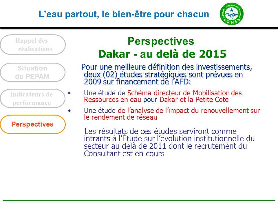 Leau partout, le bien-être pour chacun Pour une meilleure définition des investissements, deux (02) études stratégiques sont prévues en 2009 sur finan
