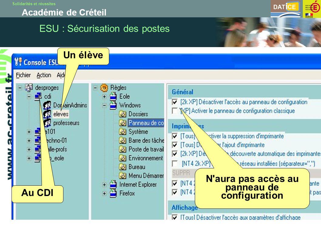 Solidarités et réussites Académie de Créteil www.ac-creteil.fr ESU : Sécurisation des postes Au CDI Un élève N'aura pas accès au panneau de configurat