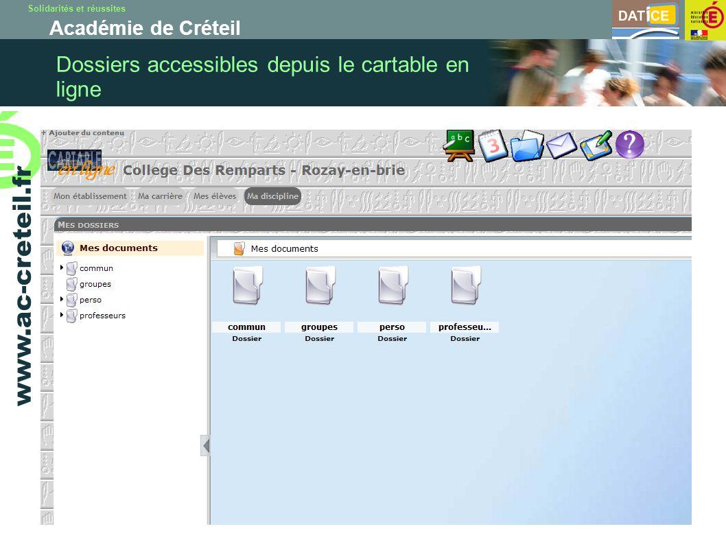 Solidarités et réussites Académie de Créteil www.ac-creteil.fr Dossiers accessibles depuis le cartable en ligne