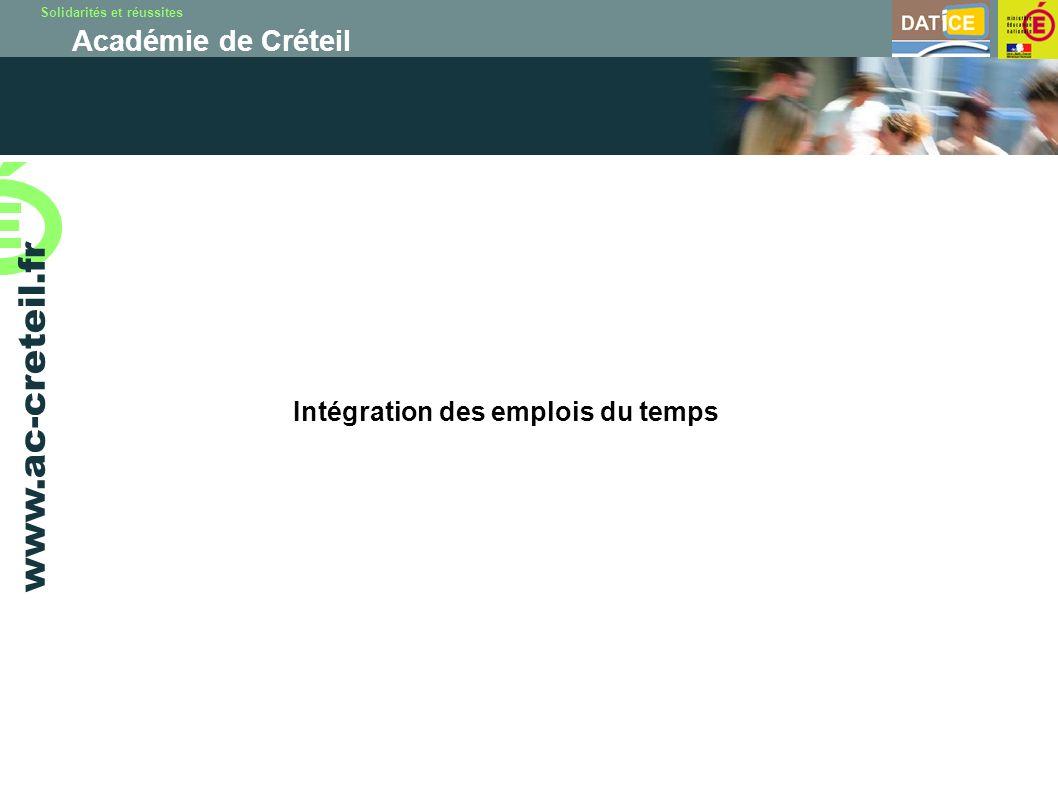 Solidarités et réussites Académie de Créteil www.ac-creteil.fr Intégration des emplois du temps