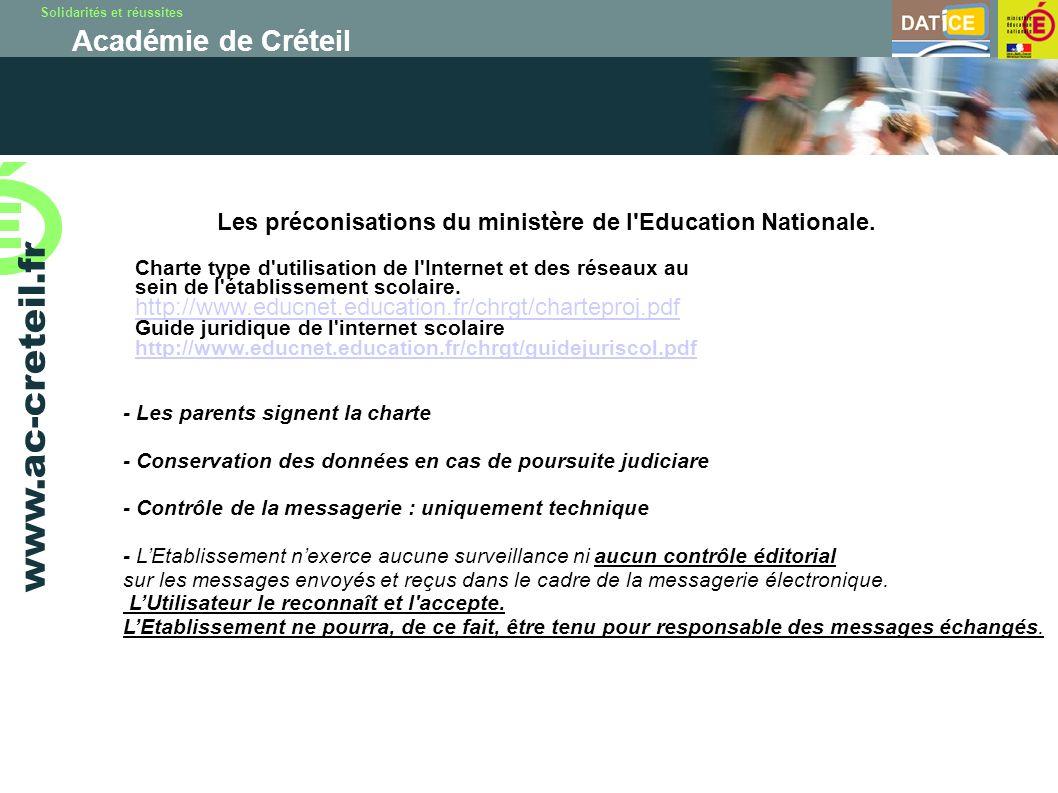 Solidarités et réussites Académie de Créteil www.ac-creteil.fr Les préconisations du ministère de l'Education Nationale. Charte type d'utilisation de