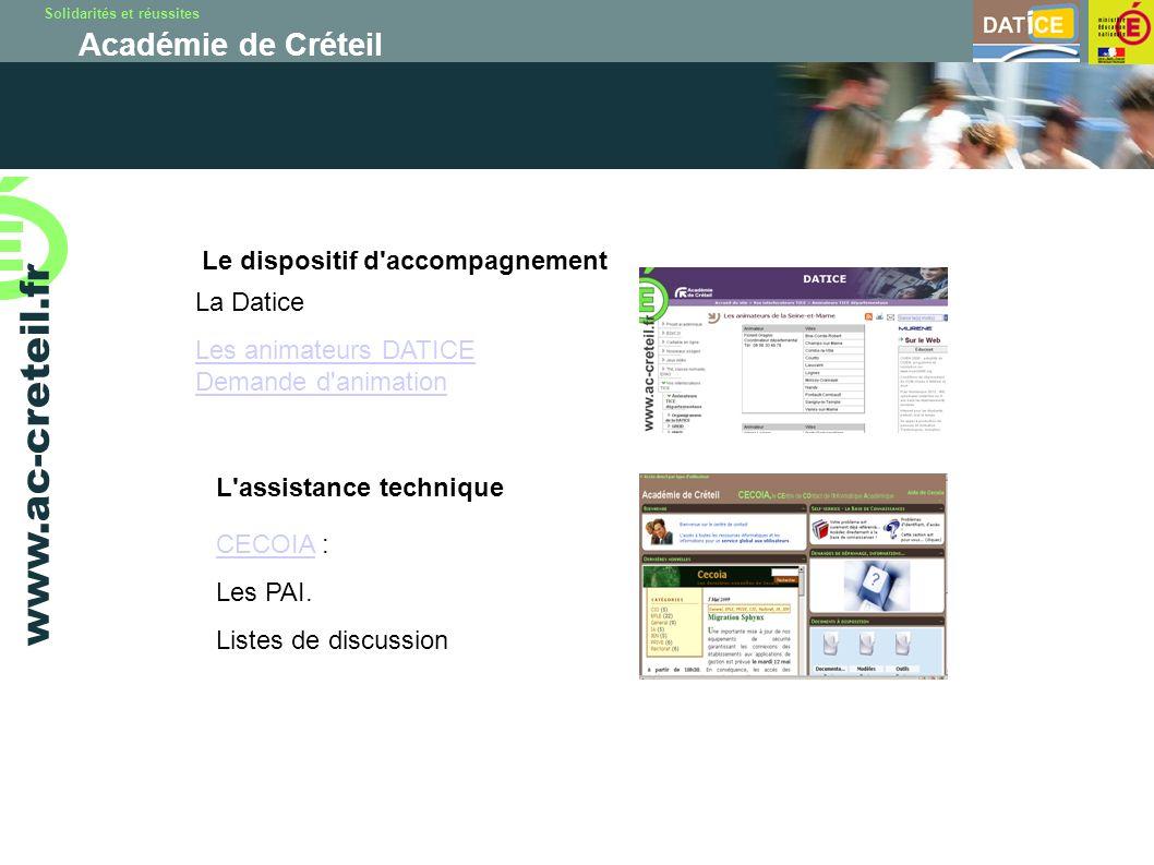 Solidarités et réussites Académie de Créteil www.ac-creteil.fr Le dispositif d accompagnement La Datice Les animateurs DATICE L assistance technique CECOIACECOIA : Les PAI.