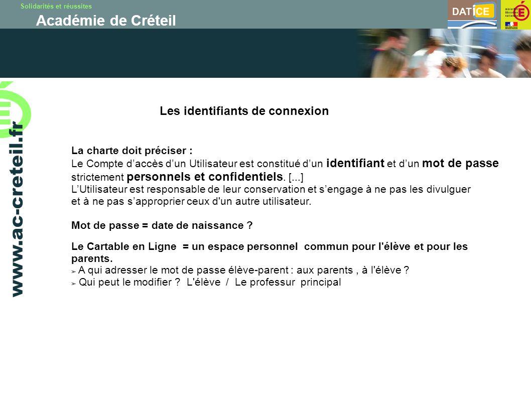 Solidarités et réussites Académie de Créteil www.ac-creteil.fr Les identifiants de connexion La charte doit préciser : Le Compte daccès dun Utilisateu