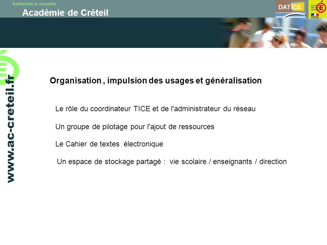 Solidarités et réussites Académie de Créteil www.ac-creteil.fr Organisation, impulsion des usages et généralisation Le rôle du coordinateur TICE et de