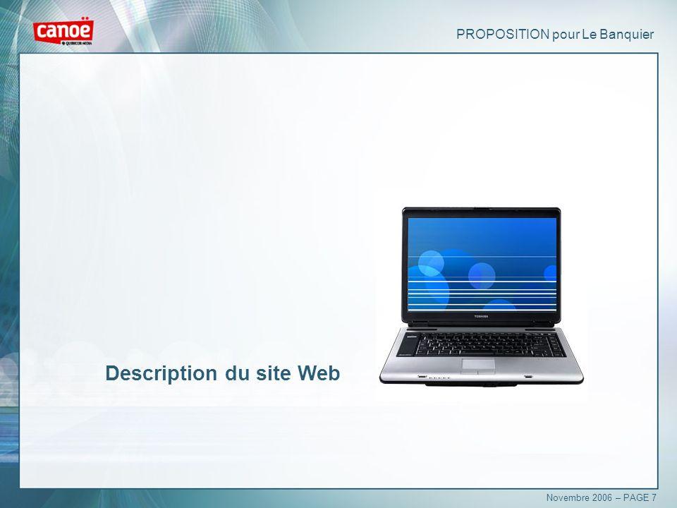 PROPOSITION pour Le Banquier Description du site Web Novembre 2006 – PAGE 7