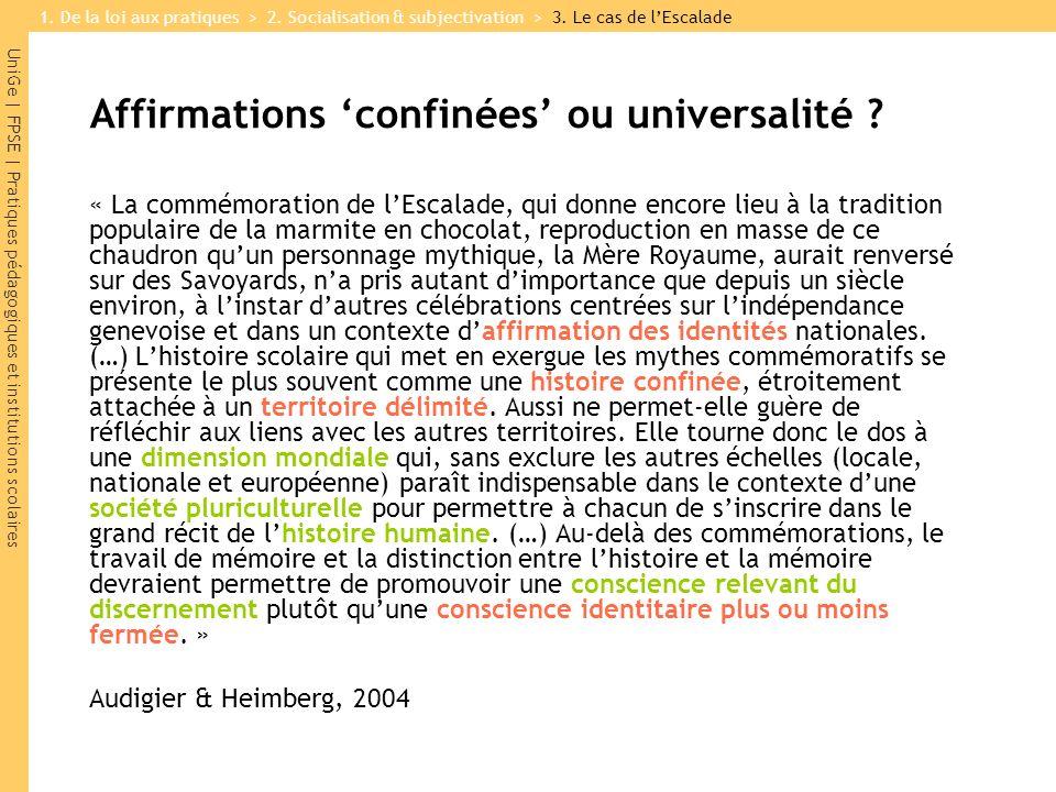 UniGe | FPSE | Pratiques pédagogiques et institutions scolaires Affirmations confinées ou universalité ? « La commémoration de lEscalade, qui donne en