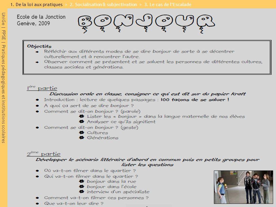 UniGe | FPSE | Pratiques pédagogiques et institutions scolaires Ecole de la Jonction Genève, 2009 1. De la loi aux pratiques > 2. Socialisation & subj