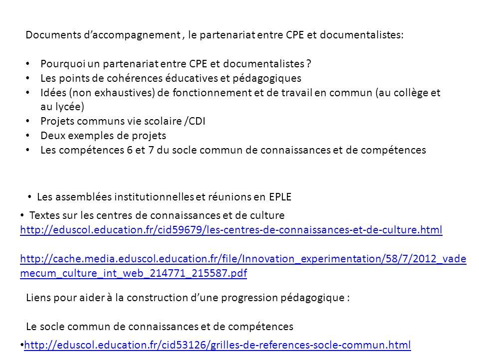 Documents daccompagnement, le partenariat entre CPE et documentalistes: Pourquoi un partenariat entre CPE et documentalistes .
